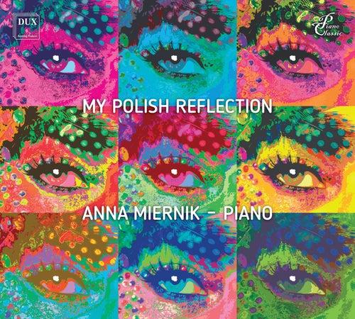 My Polish Reflection: Diverse Polish Piano Works by Anna Miernik