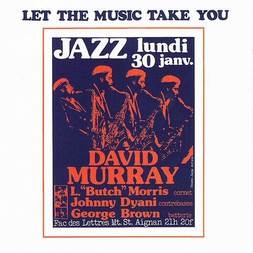 Let the Music Take You von David Murray