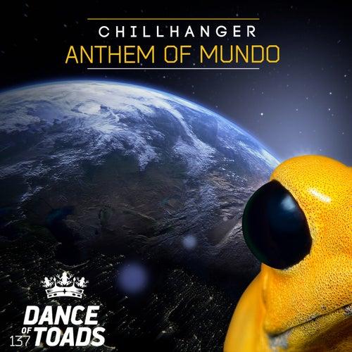 Anthem Of Mundo by Chillhanger