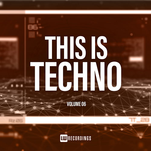 This Is Techno, Vol. 06 - EP von Various Artists