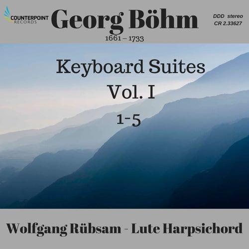 Böhm: Keyboard Suites Nos. 1-5, Vol. 1 by Wolfgang Rübsam