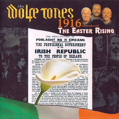 1916 Remembered. The Easter Rising. by The Wolfe Tones
