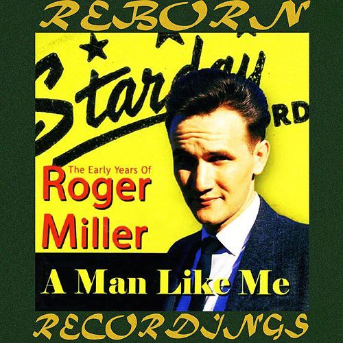 A Man Like Me: The Early Years of Roger Miller (HD Remastered) de Roger Miller