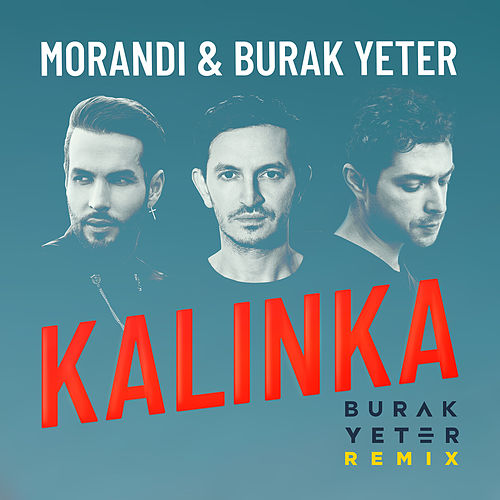 Kalinka (Burak Yeter Remix) de Morandi