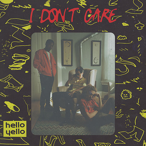I Don't Care by Hello Yello