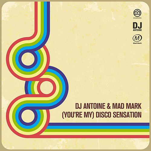 (You're My) Disco Sensation de DJ Antoine