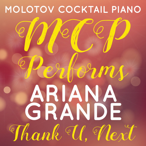 MCP Performs Ariana Grande: Thank U, Next di Molotov Cocktail Piano