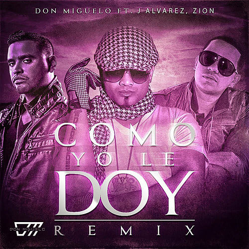 Como Yo Le Doy (Remix) de Don Miguelo