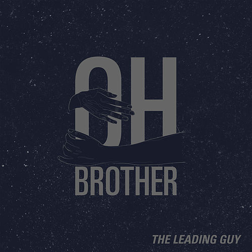 Oh Brother de The Leading Guy