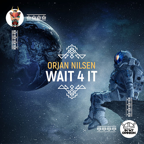 Wait 4 It von Orjan Nilsen
