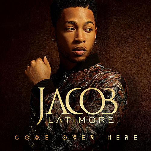 Come Over Here de Jacob Latimore