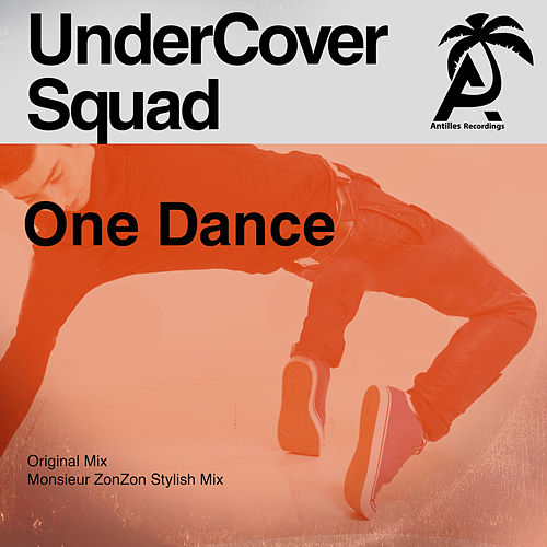 One Dance von UnderCover Squad