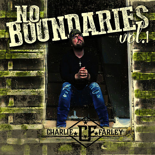 No Boundaries, Vol. 1 by Charlie Farley