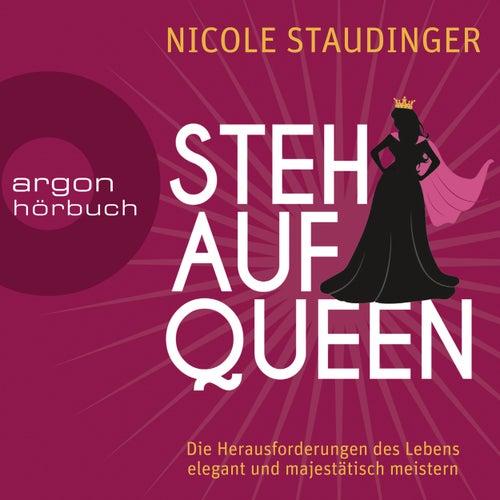 Stehaufqueen - Die Herausforderungen des Lebens elegant und majestätisch meistern (Ungekürzte Lesung) by Nicole Staudinger