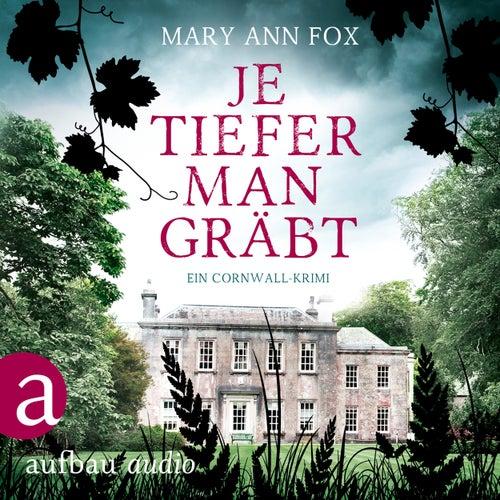 Je tiefer man gräbt - Mags Blake - Ein Cornwall-Krimi, Band 1 (Ungekürzt) von Mary Ann Fox