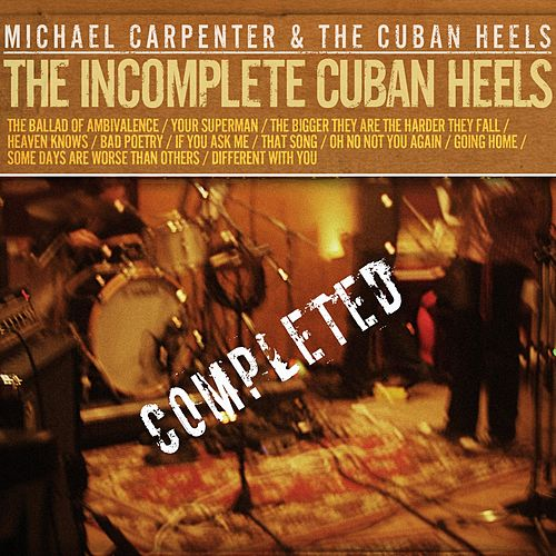 The Incomplete Cuban Heels, Completed de Michael Carpenter