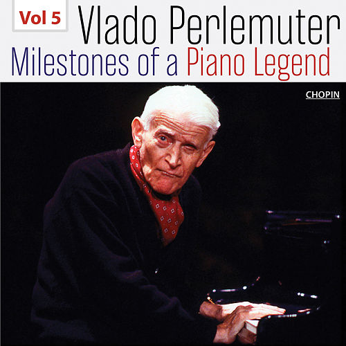 Milestones of a Piano Legend: Vlado Perlemuter, Vol. 5 de Vlado Perlemuter
