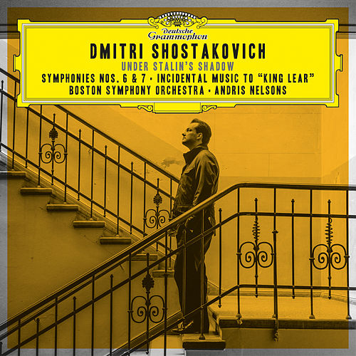 "Shostakovich: Symphonies Nos. 6 & 7; Incidental Music to ""King Lear"" (Live at Symphony Hall, Boston / 2017) by Boston Symphony Orchestra"