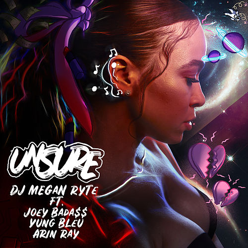 Unsure by DJ Megan Ryte