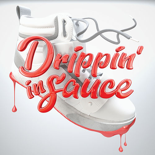 Drippin' In Sauce by Various Artists