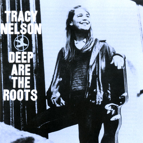 Deep Are The Roots von Tracy Nelson