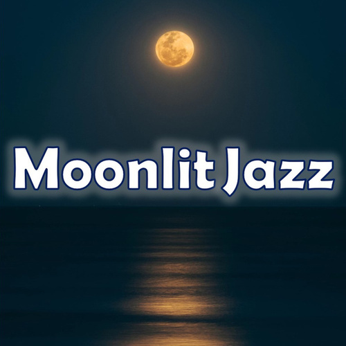 Moonlit Jazz von Various Artists