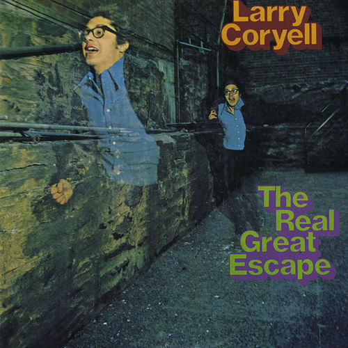 The Real Great Escape by Larry Coryell