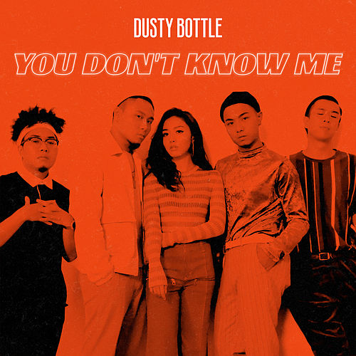 You Don't Know Me by Dusty Bottle