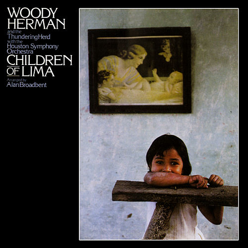 Children Of Lima by Woody Herman