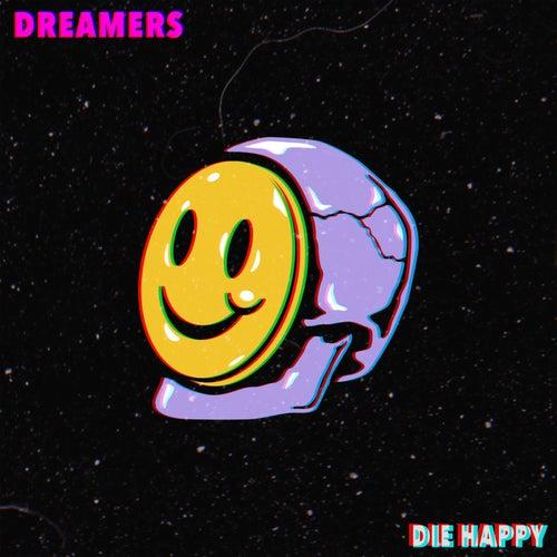 Die Happy de DREAMERS