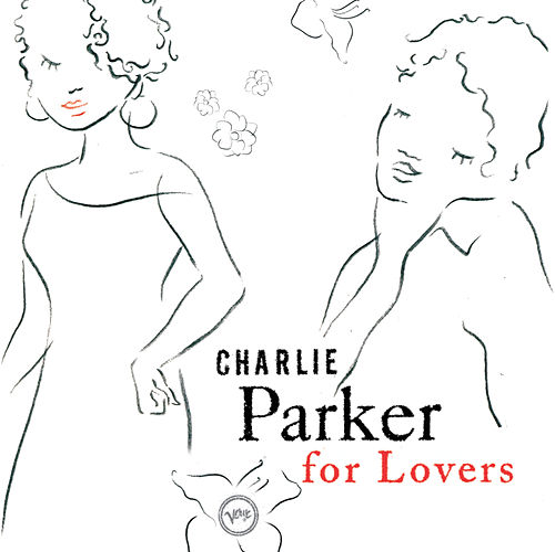 Charlie Parker For Lovers by Charlie Parker