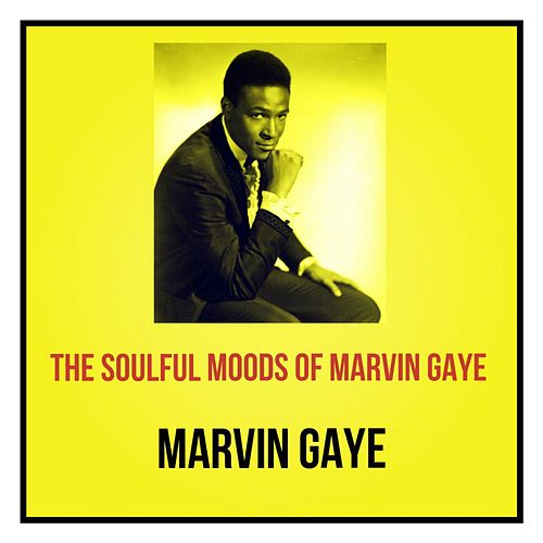 The Soulful Moods of Marvin Gaye by Marvin Gaye