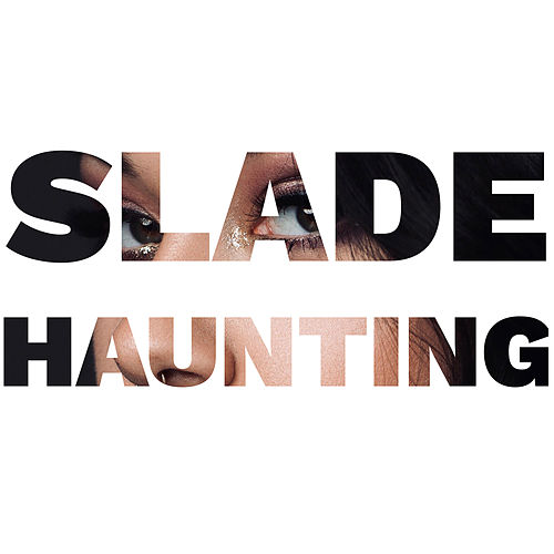 Haunting by Slade