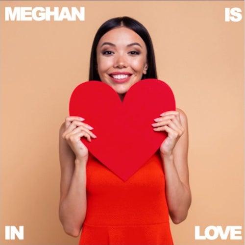 Meghan Is in Love by Various Artists