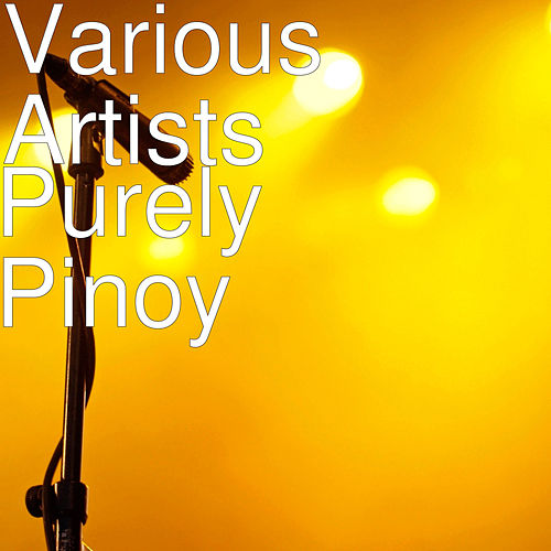 Purely Pinoy by Various Artists