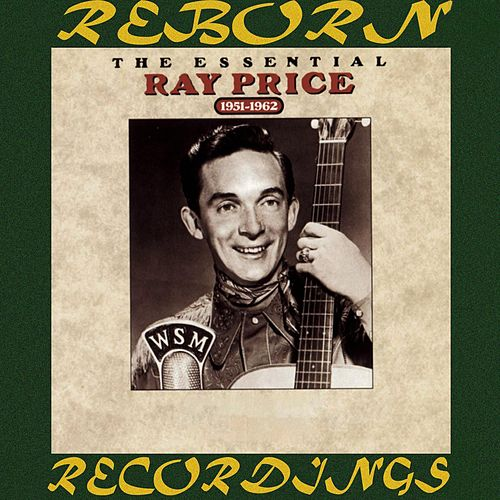 The Essential Ray Price (1951-1962) (HD Remastered) by Ray Price