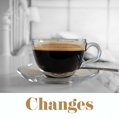 Changes – Sunny, Sunlight, New Day, Wonderful Sun, Better Mood, Healing, Love, Positive Vibrations von Chillout Café