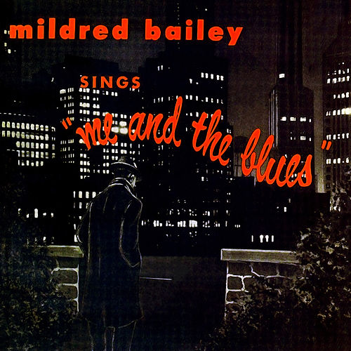 Sings... Me And The Blues by Mildred Bailey