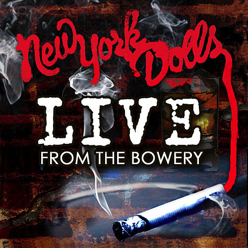 Live From The Bowery (Live At The Bowery Ballroom / NYC, NY / 2011) de New York Dolls