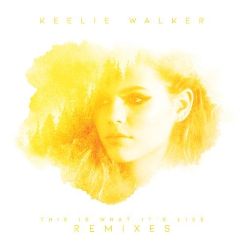 This Is What It's Like (Remixes) von Keelie Walker