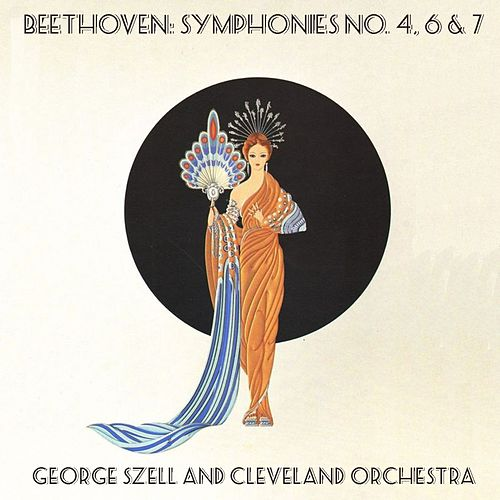 Beethoven: Symphonies No. 4, 6 & 7 / George Szell and Cleveland Orchestra de Cleveland Orchestra