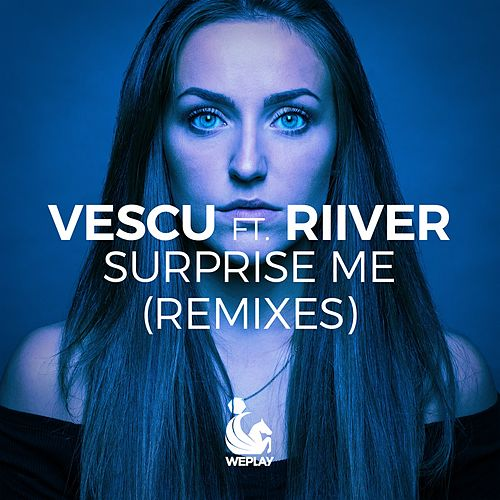 Surprise Me (feat. Riiver) (Remixes) by Vescu