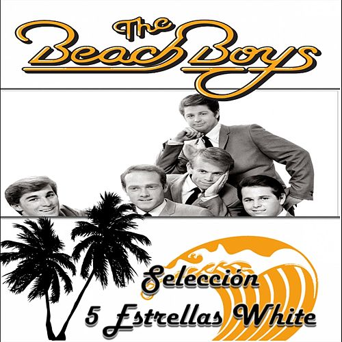 The Beach Boys, Selección 5 Estrellas White de The Beach Boys