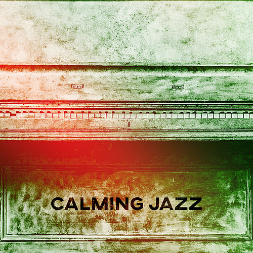 Calming Jazz – Most Peaceful Background Music for Dinner, Restaurant Music, Relax with Jazz de Peaceful Piano