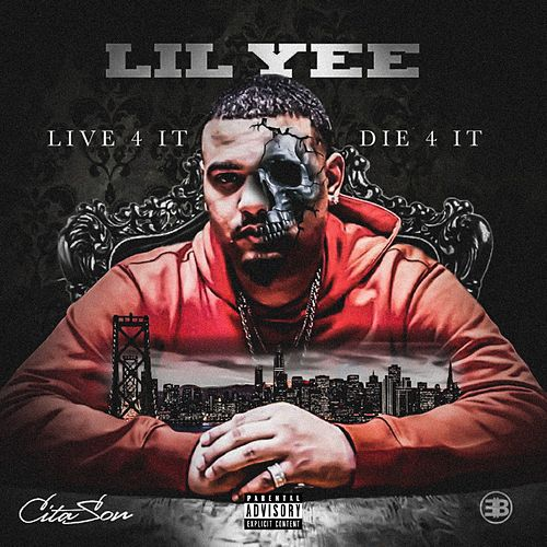 Live 4 It, Die 4 It von Lil Yee