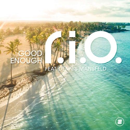 Good Enough by R.I.O.