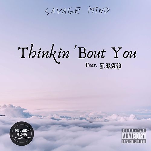 Thinkin' 'Bout You by Savage Mind