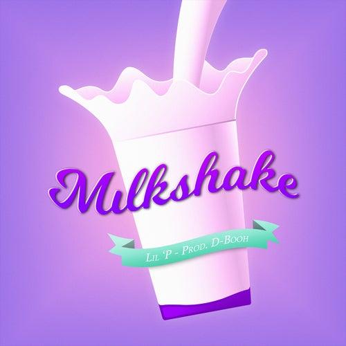 Milkshake Freestyle by Lil P
