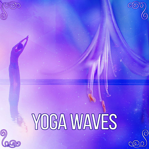 Yoga Waves – Calming Sounds of Water for Yoga Practise, Meditation Music, Yoga Background Music, Mindfulness Training by Asian Traditional Music