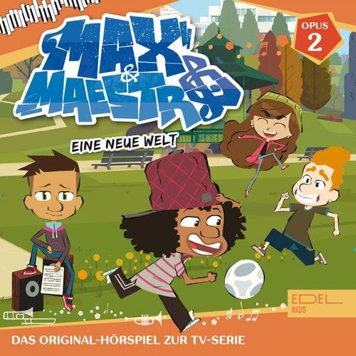 Folge 2: Eine neue Welt (Das Original-Hörspiel zur TV-Serie) von max